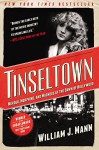 Tinseltown: Murder, Morphine, and Madness at the Dawn of Hollywood - William J. Mann