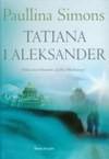 Tatiana i Aleksander '11/42.90zł/ - Paullina Simons