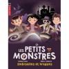 Les Petits Monstres : Embrouilles et dragons - Fabrice Colin