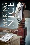 Making Nice - Elizah J. Davis
