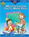 Multiplication Made Easy 3-4 - School Zone Publishing Company
