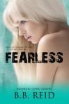 Fearless (Broken Love) (Volume 5) - B.B. Reid