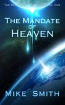 The Mandate of Heaven (The Redivivus Trilogy Book 1) - Mike Smith