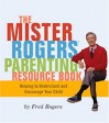 Mr. Rogers Parenting Resource Book - Fred Rogers