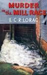 Murder in the Mill Race - E.C.R. Lorac