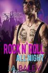 Rock n' Roll All Night - J.A. Bailey