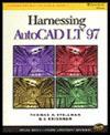 Harnessing AutoCAD LT '97 - Thomas A. Stellman, G.V. Krishnan