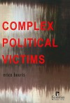 Complex Political Victims - Erica Bouris