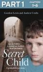 Secret Child: Part 1 of 3 - Gordon Lewis, Andrew Crofts
