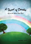 A Friend of Dorothy: Life on the Yellow Brick Road - Michael Foley