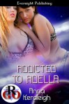 Addicted to Adella - Anna Keraleigh