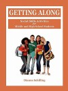 Getting Along: Social Skills Activities for Middle and High School Students - Dianne Schilling