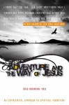 Adventure and the Way of Jesus: An Experiential Approach to Spiritual Formation - Greg Robinson