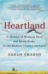 Heartland: A Memoir of Working Hard and Being Broke in the Richest Country on Earth - Sarah Smarsh