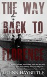 The Way Back to Florence - Glenn Haybittle