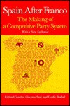 Spain After Franco: The Making of a Competitive Party System - Richard Gunther, Giacomo Sani, Goldie Shabad