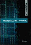 Frame Relay Networking - Gilbert Held
