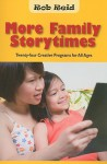 More Family Storytimes: Twenty-Four Creative Programs for All Ages - Rob Reid