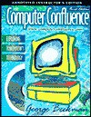 Computer Confluence: Exploring Tomorrow's Technology - George Beekman, Linda Ericksen