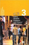 Safety, Societal Problems and Citizens' Perceptions: New Empirical Data, Theories and Analyses (Governance of Security (Gofs) Research Paper Series, Vol. 3) - Marc Cools, Brice de Ruyver, Marleen Easton, Lieven Pauwels, Paul Ponsaers, Gudrun Vande Walle, Tom Vander Beken, Freya Vander Laenen, Gert Vermeulen, Gerwinde Vynckier
