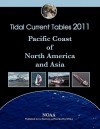 Tidal Current Tables 2011: Pacific Coast of North America and Asia - NOAA