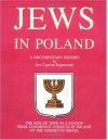 Jews in Poland: A Documentary History - Iwo Cyprian Pogonowski, Richard Pipes