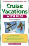 Cruise Vacations with Kids, Revised 2nd Edition (Cruise Vacations with Kids) - Candyce H. Stapen