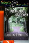 The Memorial Garden - Lauren P. Burka