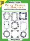 Ready-to-Use Celtic Frames and Borders - Mallory Pearce