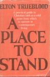 A Place to Stand - Elton Trueblood