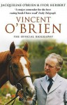 Vincent O'Brien - The Official Biography - Jacqueline O'Brien, Ivor Herbert