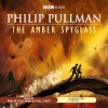 The Amber Spyglass: His Dark Materials Trilogy, Book 3 - Philip Pullman, Philip Pullman, cast, Audible Studios