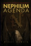 The Nephilim Agenda: Exposing the Ultimate Last Days Deception - Randy DeMain