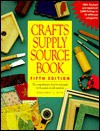 Crafts Supply Sourcebook: The Comprehensive Shop-By-Mail Guide for Thousands of Craft Materials - Margaret A. Boyd