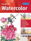 The Art of Watercolor: Learn watercolor painting tips and techniques that will help you learn how to paint beautiful watercolors - William F. Powell