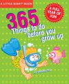 A Little Giant® Book: 365 Things to Do Before You Grow Up: Explore, discover, try something new every day! - Marc Tyler Nobleman