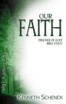 Our Faith: 1 & 2 Timothy, Titus - Kenneth Schenck