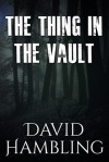 The Thing in the Vault - David Hambling