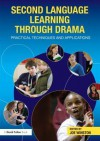 Second Language Learning Through Drama: Practical Techniques and Applications - Joe Winston