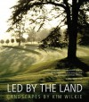 Led by the Land: Landscapes by Kim Wilkie - Kim Wilkie