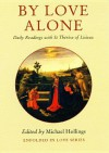 By Love Alone: Daily Readings with St Therese of Lisieux - Michael Hollings