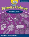 Primary Colours Teacher's Book 3 - Diana Hicks, Andrew Littlejohn