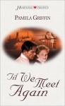 Til We Meet Again - Pamela Griffin