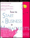 How to Start a Business in Massachusetts - Julia K. O'Neill, Mark Warda