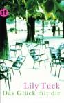 Das Glück mit dir: Roman (insel taschenbuch) - Lily Tuck, Thomas Wollermann, Katharina Förs
