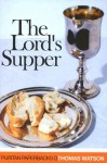 The Lord's Supper - Thomas Watson