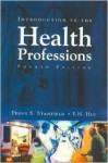 Introduction to the Health Professions, Fourth Edition (INTRODUCTION TO THE HEALTH PROFESSIONS ( STANFIELD)) - Peggy S. Stanfield