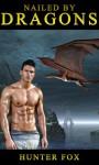 Nailed By Dragons (Dragon Erotica) - Hunter Fox