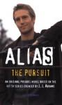 Alias: The Pursuit: A Michael Vaughn Novel - Lizzie Skurnick