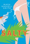Salty - Mark Haskell Smith
